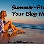Summer-proof your blog now