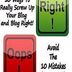 10 Ways To Really Screw Up Your Blog Today