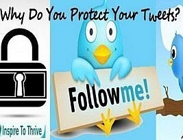 Why do social realtors protect their wonderful valuable tweets?