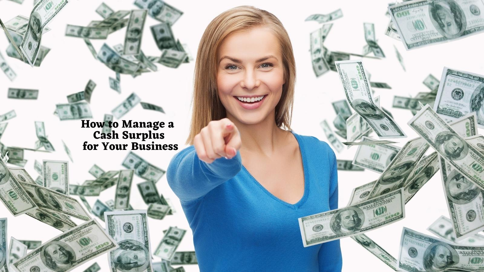 how to manage a cash surplus